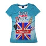 Женская футболка 3D Лучший учитель английского языка
